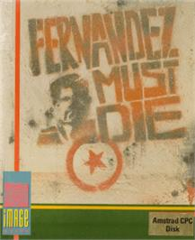 Box cover for Fernandez Must Die on the Amstrad CPC.