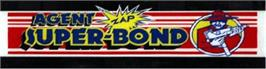 Arcade Cabinet Marquee for Agent Super Bond.