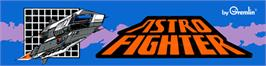 Arcade Cabinet Marquee for Astro Fighter.