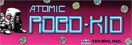 Arcade Cabinet Marquee for Atomic Robo-kid.