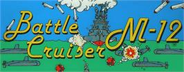 Arcade Cabinet Marquee for Battle Cruiser M-12.