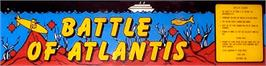 Arcade Cabinet Marquee for Battle of Atlantis.