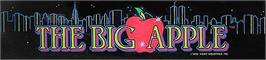 Arcade Cabinet Marquee for Big Apple Games.