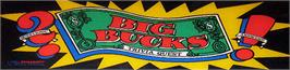Arcade Cabinet Marquee for Big Bucks.