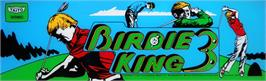 Arcade Cabinet Marquee for Birdie King 3.