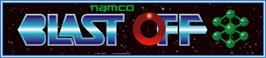 Arcade Cabinet Marquee for Blast Off.