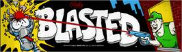 Arcade Cabinet Marquee for Blasted.