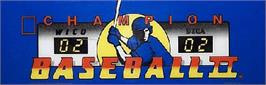 Arcade Cabinet Marquee for Champion Baseball II.