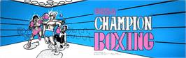 Arcade Cabinet Marquee for Champion Boxing.