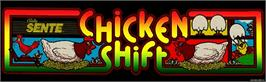 Arcade Cabinet Marquee for Chicken Shift.