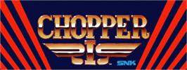 Arcade Cabinet Marquee for Chopper I.
