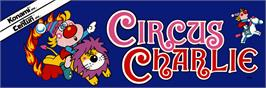 Arcade Cabinet Marquee for Circus Charlie.