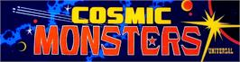 Arcade Cabinet Marquee for Cosmic Monsters.