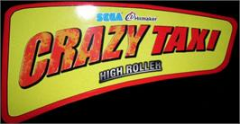 Arcade Cabinet Marquee for Crazy Taxi High Roller.