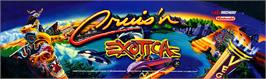 Arcade Cabinet Marquee for Cruis'n Exotica.