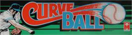 Arcade Cabinet Marquee for Curve Ball.