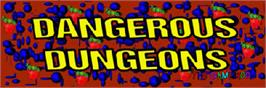 Arcade Cabinet Marquee for Dangerous Dungeons.