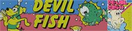 Arcade Cabinet Marquee for Devil Fish.