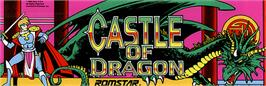 Arcade Cabinet Marquee for Dragon Unit / Castle of Dragon.