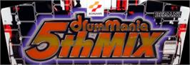 Arcade Cabinet Marquee for DrumMania 5th Mix.