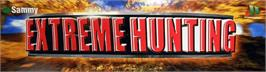 Arcade Cabinet Marquee for Extreme Hunting.