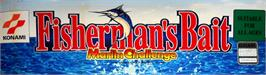 Arcade Cabinet Marquee for Fisherman's Bait - Marlin Challenge.
