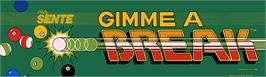 Arcade Cabinet Marquee for Gimme A Break.