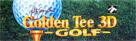 Arcade Cabinet Marquee for Golden Tee 3D Golf.