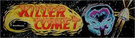 Arcade Cabinet Marquee for Killer Comet.