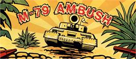 Arcade Cabinet Marquee for M-79 Ambush.