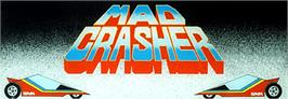 Arcade Cabinet Marquee for Mad Crasher.