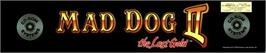 Arcade Cabinet Marquee for Mad Dog II: The Lost Gold v2.02.