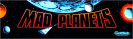Arcade Cabinet Marquee for Mad Planets.