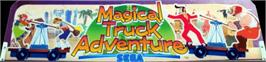 Arcade Cabinet Marquee for Magical Truck Adventure.