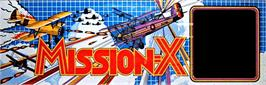 Arcade Cabinet Marquee for Mission-X.