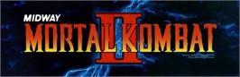 Arcade Cabinet Marquee for Mortal Kombat II.