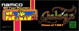 Arcade Cabinet Marquee for Ms. Pac-Man/Galaga - 20th Anniversary Class of 1981 Reunion.