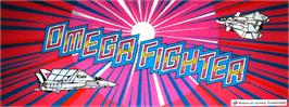 Arcade Cabinet Marquee for Omega Fighter.