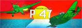 Arcade Cabinet Marquee for P-47 - The Freedom Fighter.