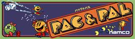 Arcade Cabinet Marquee for Pac & Pal.