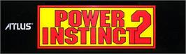 Arcade Cabinet Marquee for Power Instinct 2.