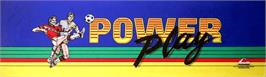 Arcade Cabinet Marquee for Power Play.