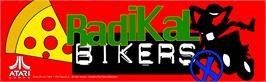 Arcade Cabinet Marquee for Radikal Bikers.