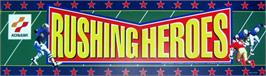 Arcade Cabinet Marquee for Rushing Heroes.