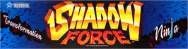Arcade Cabinet Marquee for Shadow Force.
