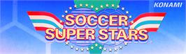 Arcade Cabinet Marquee for Soccer Superstars.