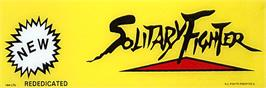 Arcade Cabinet Marquee for Solitary Fighter.