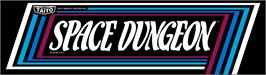 Arcade Cabinet Marquee for Space Dungeon.