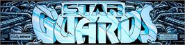 Arcade Cabinet Marquee for Star Guards.