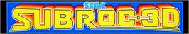 Arcade Cabinet Marquee for Subroc-3D.